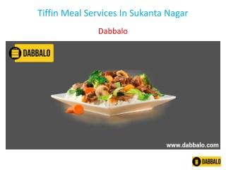 Tiffin Meal Services In Sukanta Nagar