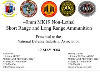 40mm MK19 Non-Lethal Short Range and Long Range Ammunition Presented to the  National Defense Industrial Association  12