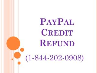 How to refund on PayPal? 1-844-202-0908