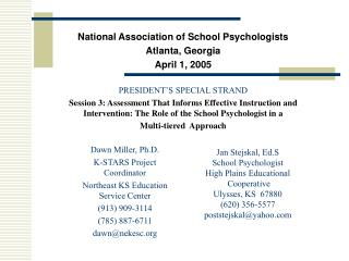 National Association of School Psychologists Atlanta, Georgia April 1, 2005  PRESIDENT S SPECIAL STRAND Session 3: Asses