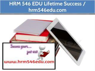 HRM 546 EDU Lifetime Success / hrm546edu.com