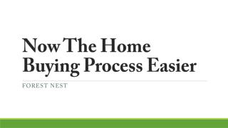 Now The Home Buying Process Easier - Forest Nest