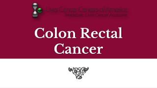 Colon Rectal Cancer