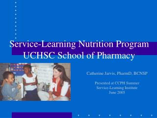 Service-Learning Nutrition Program UCHSC School of Pharmacy