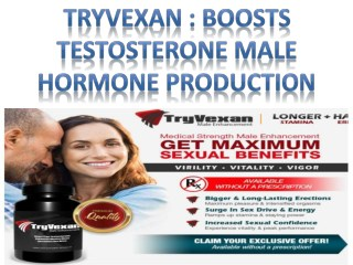 Tryvexan : Boosts testosterone male hormone production