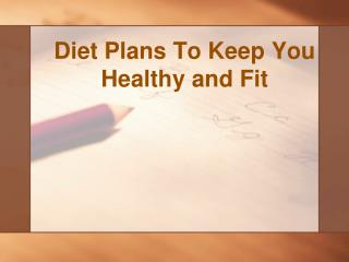 How do i keep myself healthy and fit?