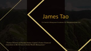 James Tao - Management Consultant at Tao Management Group, LLC