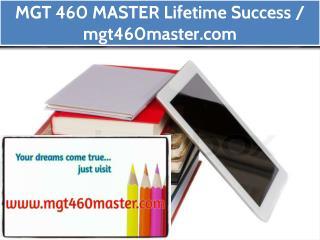 MGT 460 MASTER Lifetime Success / mgt460master.com