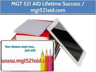 MGT 521 AID Lifetime Success / mgt521aid.com