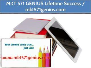 MKT 571 GENIUS Lifetime Success / mkt571genius.com
