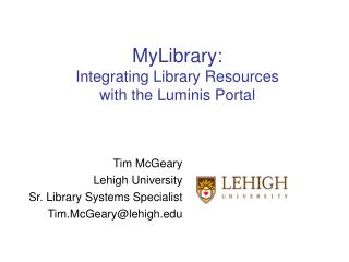 MyLibrary: Integrating Library Resources  with the Luminis Portal