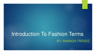 Amanda Puravankara - Introducing The Fashion Terms