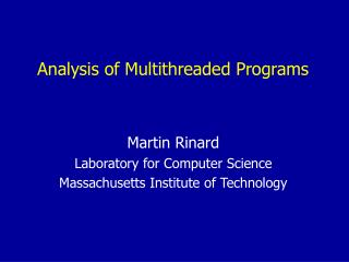 Analysis of Multithreaded Programs