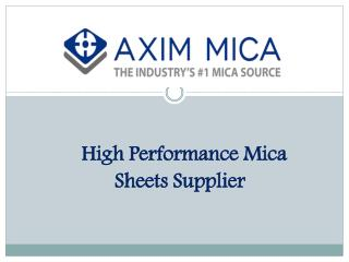 Mica Sheet and Dielectric Products Suppliers | Axim Mica