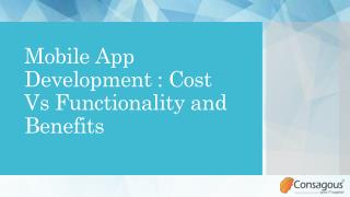 Mobile App Development: Cost Vs Functionality and Benefits