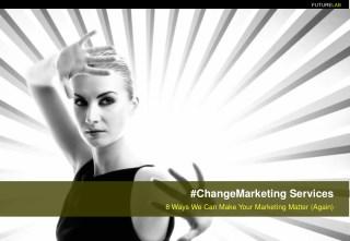 #ChangeMarketing Services