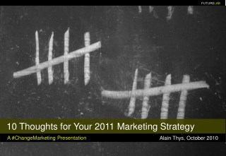 10 Thoughts for Your 2011 Marketing Strategy