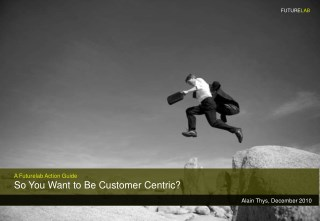 So you want to be customer centric?
