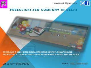 Freeclicks is Delhi Based Digital Marketing Company,