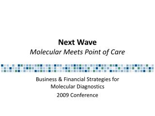 Next Wave Molecular Meets Point of Care