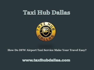 How Do DFW Airport Taxi Service Make Your Travel Easy?