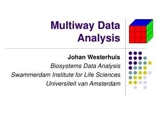 Multiway Data Analysis