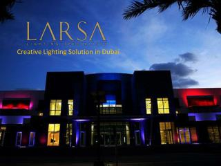 Creative Lighting Solution in Dubai