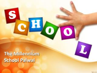 The Millennium School Palwal