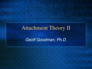 Attachment Theory II