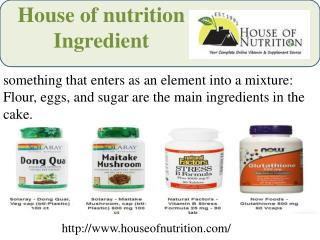 House of nutrition ingredient