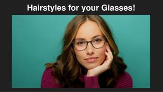 Hairstyles for your Glasses!