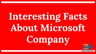 Facts About Microsoft  | Newsifier