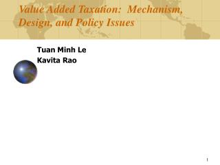 Value Added Taxation:  Mechanism, Design, and Policy Issues
