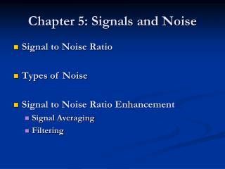 Chapter 5: Signals and Noise