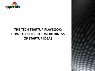 HOW TO DECIDE THE WORTHINESS OF STARTUP IDEAS