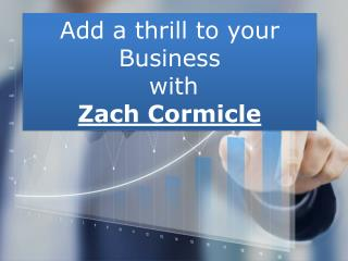 Zach Cormicle - Entrepreneur
