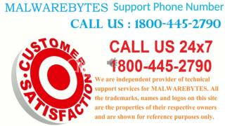 MALWAREBYTES ANTIVIRUS 1800-445-2790 TOLL FREE 24x7 CUSTOMER SUPPORT SERVICES