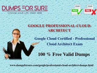 Google Professional-Cloud-Architect  Braindumps With 100% Passing Guarantee