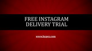 Free Instagram Delivery Trial