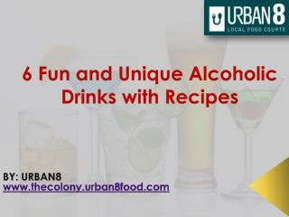 6 Fun and unique alcoholic drinks with recipes