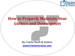 How to Properly Maintain Your Gutters and Downspouts