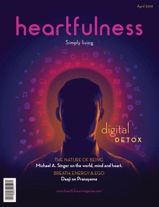 Heartfulness Magazine - April 2018(Volume 3, Issue 4)