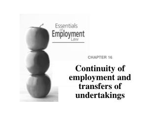 CHAPTER 16 Continuity of employment and transfers of undertakings