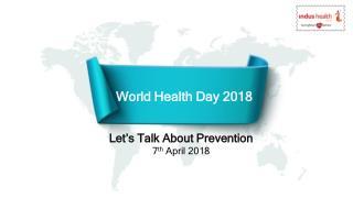 World Health Day 2018 - Importance of Preventive Health Care