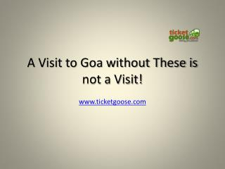 A Visit to Goa without These is not a Visit!