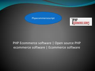 PHP Ecommerce software | Open source PHP ecommerce software | Ecommerce software