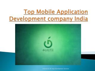 Top Mobile Application Development company in India