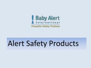 Safety Products for Children   Baby Alert