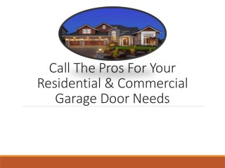 Call The Pros For Your Residential & Commercial Garage Door Needs