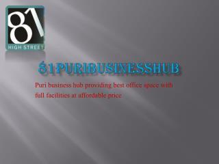 Puri business hub 81-Puri business hub- Puri constructions